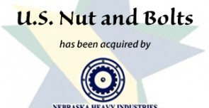 US Nut and Bolt has been acquired by Nebraska Heavy Industries